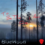 BlueWood - new release